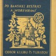 Sprievodca po Banskej Bystrici a Horehroní, kolektív autorov, Odbor klubu čs. turistov v B. Bystrici 1928