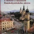 Z histórie a súčasnosti Banskobystrického okresu, zostavil Stanislav Kmeť, Osveta 1989