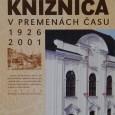 Knižnica v premenách času, zostavila Oľga Lauková, ŠVK 2001