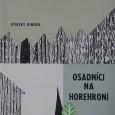 Osadníci na Horehroní, Róbert Binder, Stredoslovenské vydavateľstvo 1962