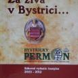 Za živa v Bystrici... BYSTRICKÝ PERMON, Súborné vydanie časopisu 2003 - 2012, DALI-BB, s.r.o. , Banská Bystrica 2013