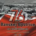 76 rokov Banskej Bystrice na pohľadniciach 1939 - 2015, Martin Klus a kolektív, Patria I. spol. s r. o. 2015