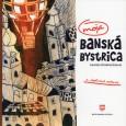 Moja Banská Bystrica, Slavomíra Očenášová-Štrbová, Enterprise, spol. s r.o. a Ján Mesík - MEEN, 2011