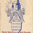 Banská Bystrica - perla Slovenska, vydané pri príležitosti Matičných dní, konaných v dňoch 9. - 11. mája 1941 v Banskej Bystrici