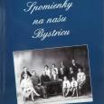 Spomienky na našu Bystricu, Podpora komunity, n. o., Banská Bystrica, 2012