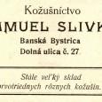 dobová reklama kožušníctva Samuela Slivku z roku 1928. Prevádzka bola pôvodne v dome na Dolnej ulici č. 27 - dnes SBERBANK  (predtým Volksbank).
